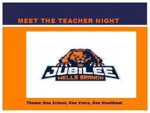 MEET THE TEACHER NIGHT Theme One School One