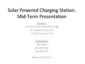 Solar Powered Charging Station MidTerm Presentation Sponsors Conn