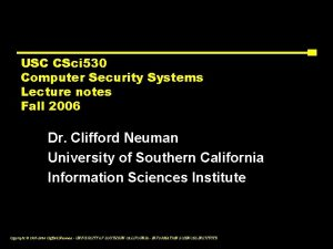 USC CSci 530 Computer Security Systems Lecture notes