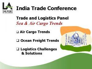 India Trade Conference Trade and Logistics Panel Sea