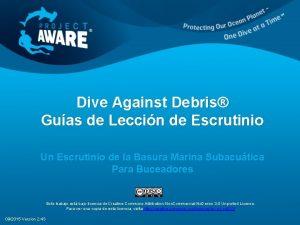 Dive Against Debris Guas de Leccin de Escrutinio