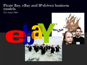 Pirate Bay e Bay and IPdriven business models