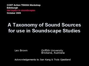 COST Action TD 0804 Workshop Edinburgh Hot topics