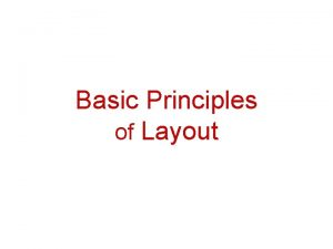 Basic Principles of Layout What is Page Layout
