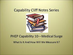Capability Cliff Notes Series PHEP Capability 10Medical Surge
