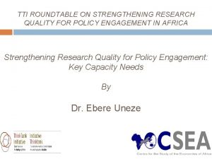 TTI ROUNDTABLE ON STRENGTHENING RESEARCH QUALITY FOR POLICY
