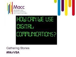 Gathering Stories Mcr VSA What is a story