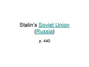 Stalins Soviet Union Russia p 440 Lenin died