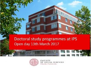 Doctoral study programmes at IPS Open day 13