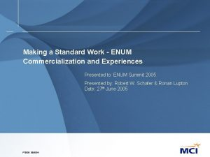Making a Standard Work ENUM Commercialization and Experiences