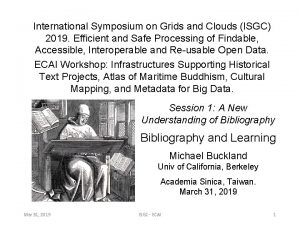 International Symposium on Grids and Clouds ISGC 2019