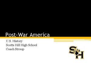 PostWar America U S History Scotts Hill High