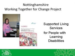 Nottinghamshire Working Together for Change Project Supported Living