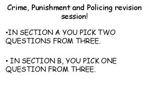 Crime Punishment and Policing revision session IN SECTION
