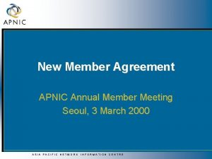 New Member Agreement APNIC Annual Member Meeting Seoul