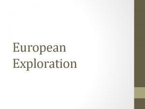 European Exploration Exploration Encouragement Renaissance encourages adventure and