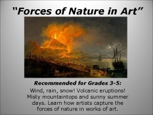 Forces of Nature in Art Recommended for Grades