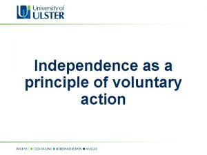 Independence as a principle of voluntary action Independence