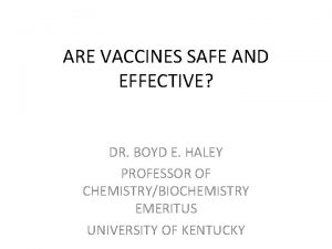 ARE VACCINES SAFE AND EFFECTIVE DR BOYD E