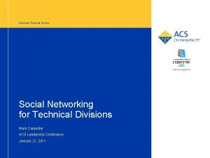 American Chemical Society Social Networking for Technical Divisions