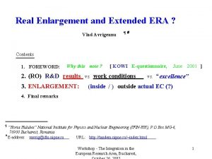 Real Enlargement and Extended ERA Vlad Avrigeanu Contents