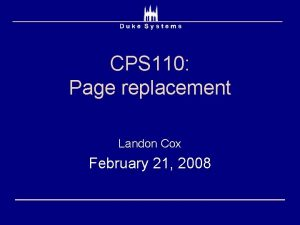 CPS 110 Page replacement Landon Cox February 21