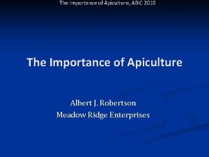 The Importance of Apiculture ABIC 2010 The Importance