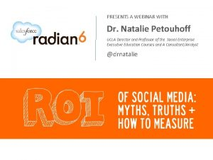 PRESENTS A WEBINAR WITH Dr Natalie Petouhoff UCLA