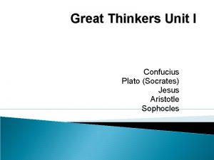 Great Thinkers Unit I Confucius Plato Socrates Jesus