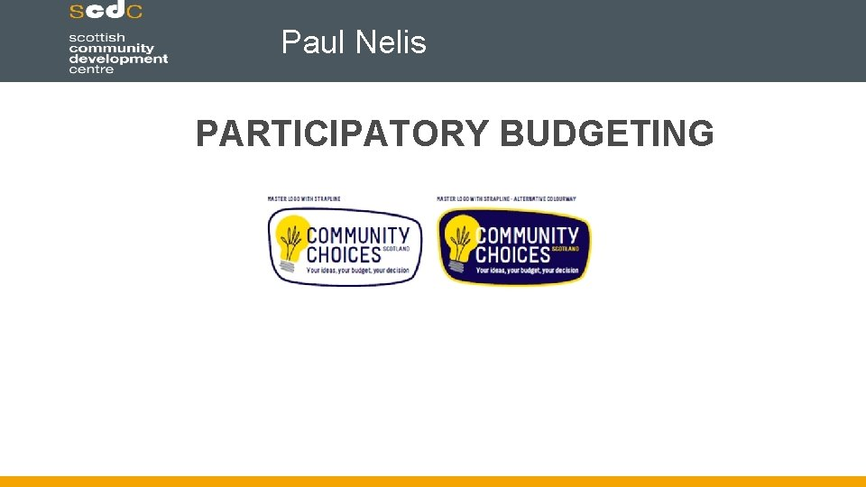 Paul Nelis PARTICIPATORY BUDGETING Participatory Budgeting Developed in