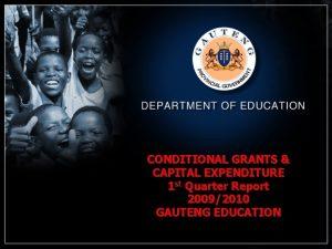 CONDITIONAL GRANTS CAPITAL EXPENDITURE 1 st Quarter Report