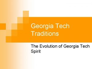 Georgia Tech Traditions The Evolution of Georgia Tech