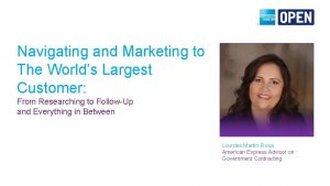 Navigating and Marketing to The Worlds Largest Customer