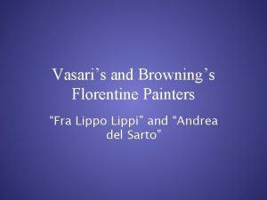 Vasaris and Brownings Florentine Painters Fra Lippo Lippi