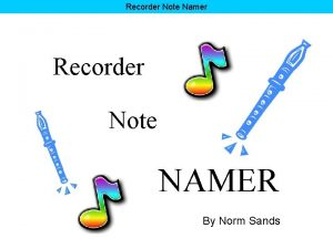 Recorder Note Namer Recorder Note NAMER By Norm