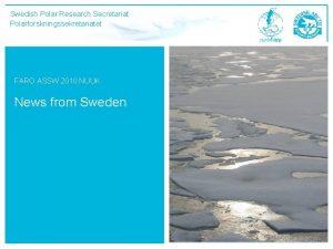 Swedish Polar Research Secretariat Polarforskningssekretariatet FARO ASSW 2010