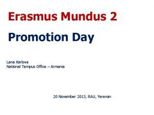 Erasmus Mundus 2 Promotion Day Lana Karlova National