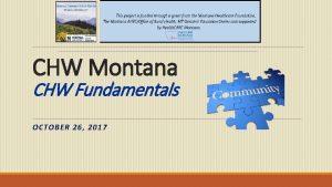 CHW Montana CHW Fundamentals OCTOBER 26 2017 CHW