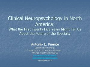 Clinical Neuropsychology in North America What the First