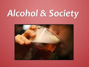 Alcohol Society v Alcohol causes premature death in