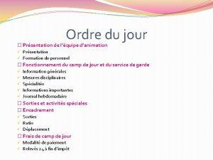 Ordre du jour Prsentation de lquipe danimation Prsentation