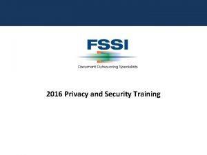 2016 Privacy and Security Training Why is Privacy