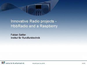 Innovative Radio projects Hbb Radio and a Raspberry