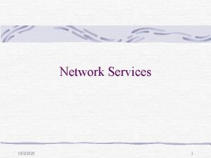 Network Services 1022020 1 Distributed Application Paradigms 1022020