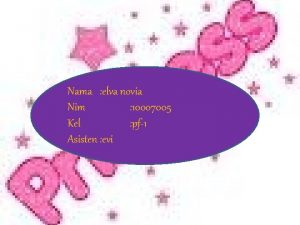 Nama elva novia Nim 10007005 Kel pf1 Asisten