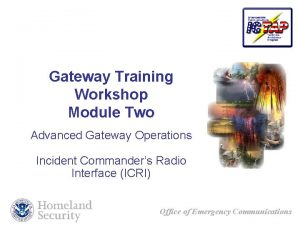 Gateway Training Workshop Module Two Advanced Gateway Operations