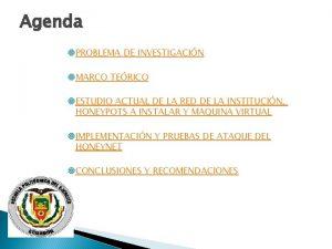 Agenda PROBLEMA DE INVESTIGACIN MARCO TERICO ESTUDIO ACTUAL