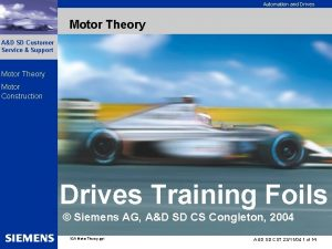 Automation and Drives Motor Theory AD SD Customer