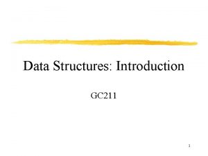 Data Structures Introduction GC 211 1 Data Types