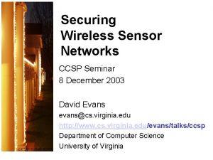 Securing Wireless Sensor Networks CCSP Seminar 8 December